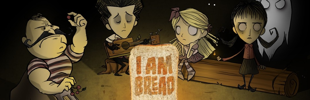 Episode 152 – Don't Starve With I Am Bread
