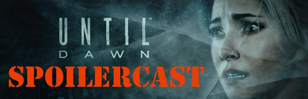TGI 185 – Until Dawn Spoilercast