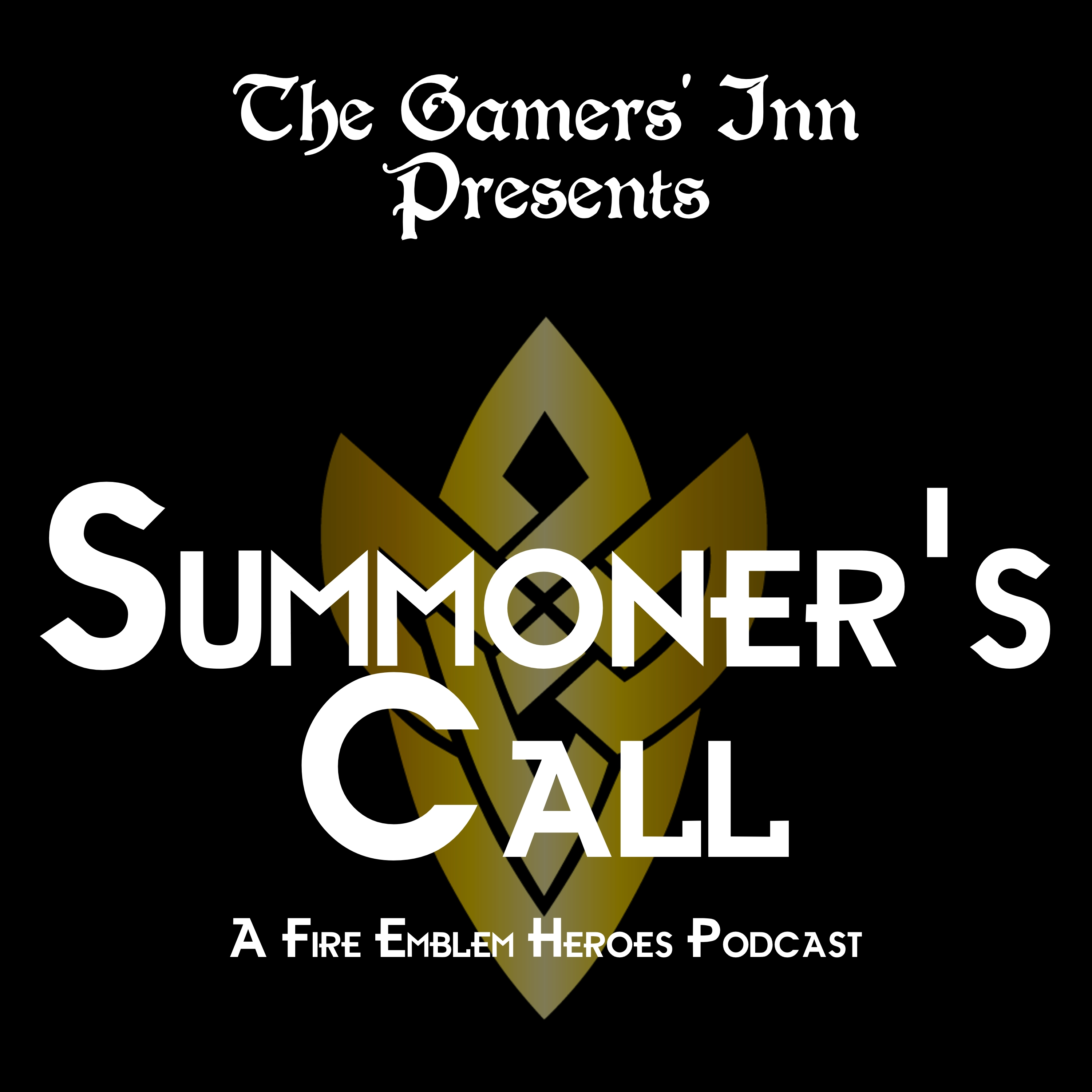The Gamers' Inn Presents Summoner's Call: A Fire Emblem Heroes Podcast