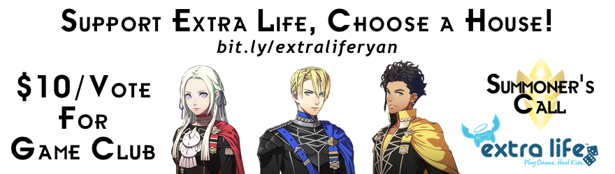 Support Extra Life, Choose a House! bit.ly/extraliferyan - $10/Vote for Game Club