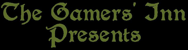 The Gamers' Inn Presents