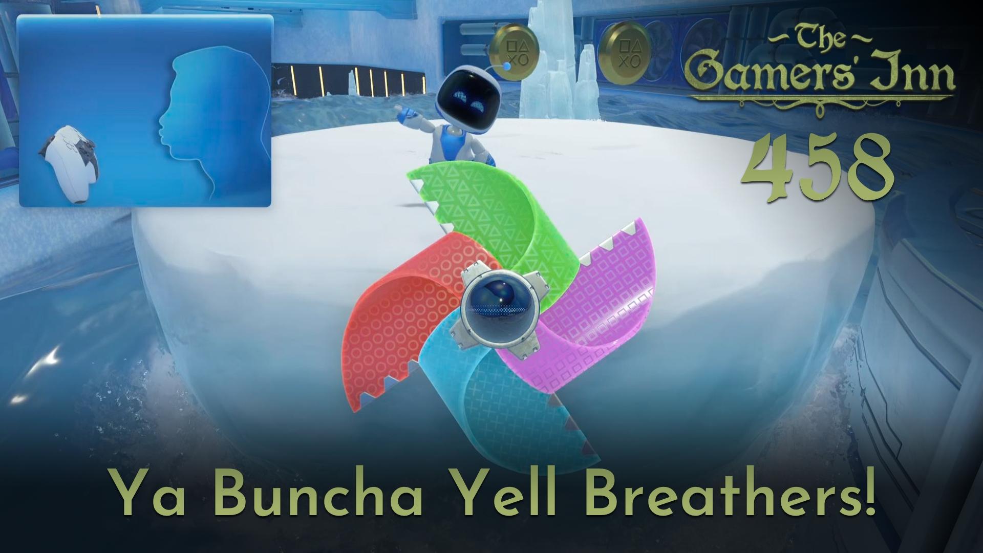 The Gamers' Inn 458 - Ya Buncha Yell Breathers!