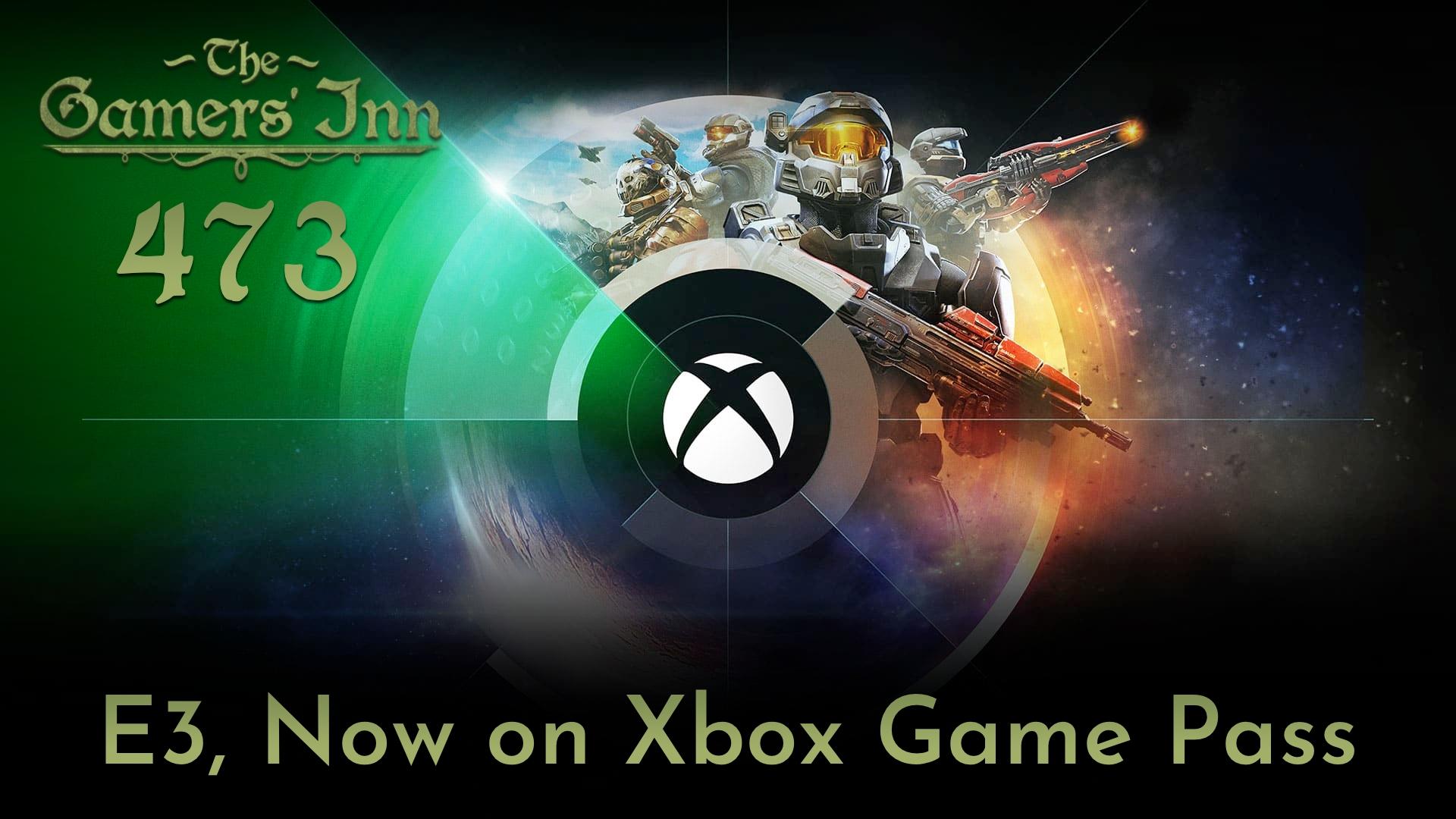 TGI 473 - E3, Now on Xbox Game Pass