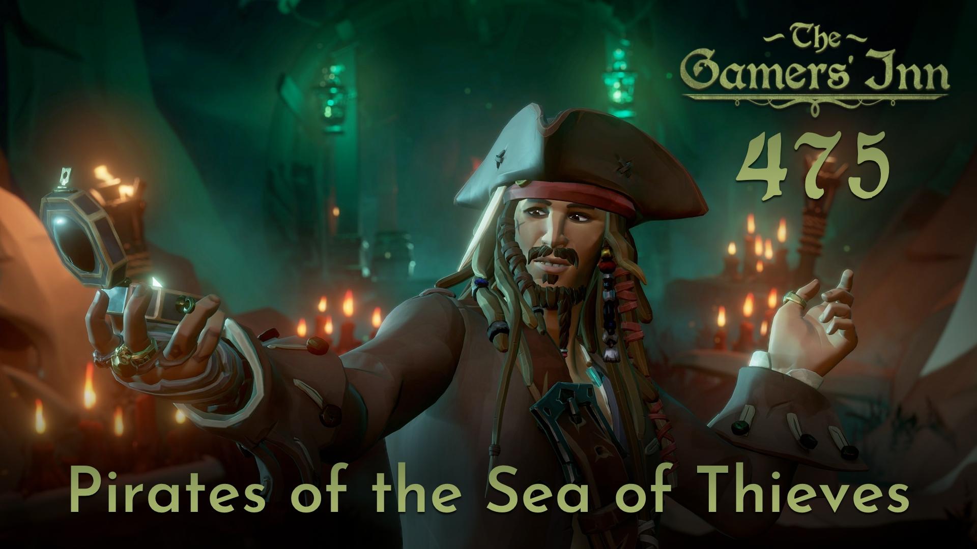 TGI 475 - Pirates of the Sea of Thieves