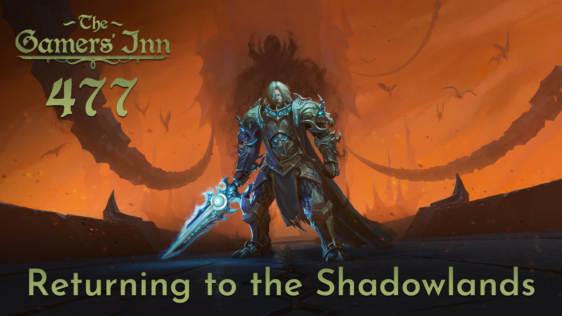 TGI 477 - Returning to the Shadowlands
