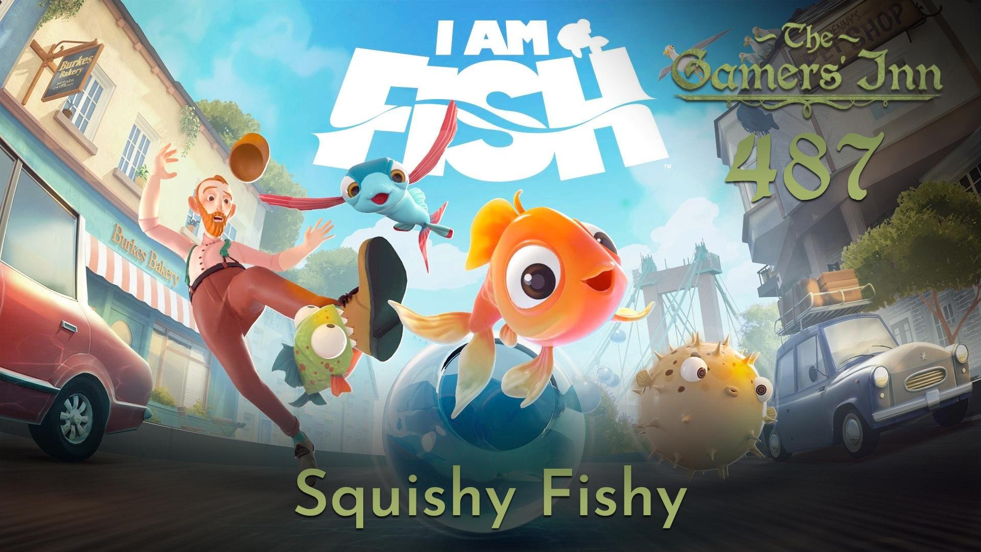 TGI 487 – Squishy Fishy